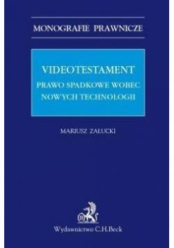 Videotestament Prawo spadkowe wobec nowych technologii