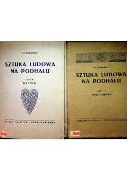 Sztuka ludowa na Podhalu Część od I do III ok 1930 r