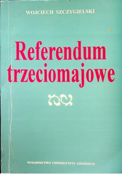 Referendum trzeciomajowe + AUTOGRAF Szczygielski