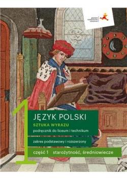 Język polski 1 Sztuka wyrazu Podręcznik do liceum i technikum Część 1