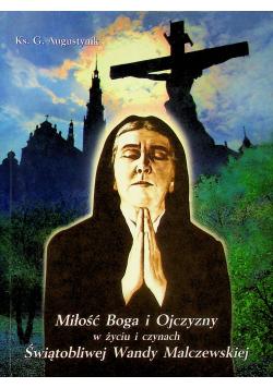 Miłość Boga i Ojczyzny w życiu i czynach Świątobliwej Wandy Malczewskiej