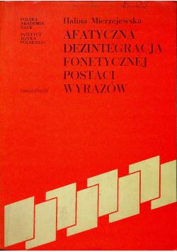 Afatyczna dezintegracja fonetycznej postaci wyrazów