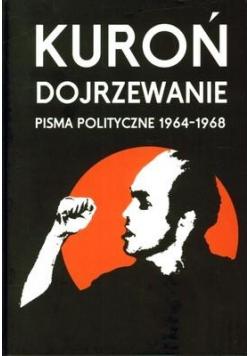 Dojrzewanie. Pisma polityczne 1964 - 1968