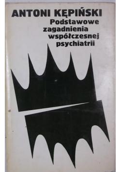 Podstawowe zagadnienia współczesnej psychiatrii