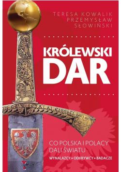 Królewski dar. Co Polacy dali światu
