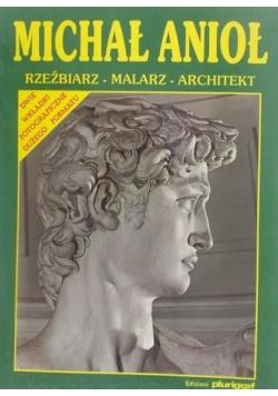 Michał Anioł Rzeźbiarz Malarz Architekt