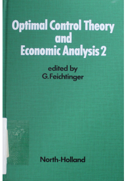 Optimal control theory and economic analysis 2