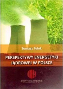Perspektywy energetyki jądrowej w Polsce