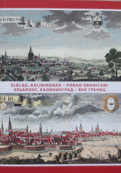 Elbląg Kaliningrad Ponad granicami Przewodnik historyczny
