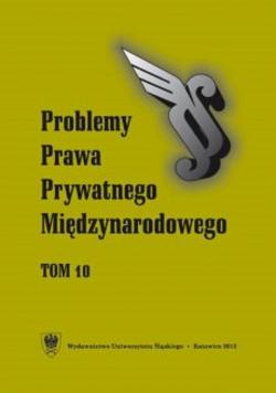 Problemy Prawa Prywatnego Międzynarodowego Tom 10