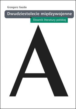 Dwudziestolecie międzywojenne Słownik literatury polskiej
