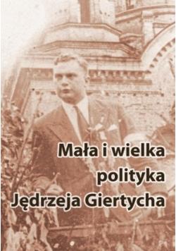 Mała i wielka polityka Jędrzeja Giertycha