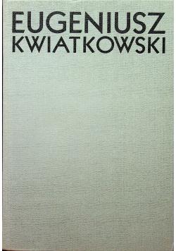 Eugeniusz Kwiatkowski Człowiek i dzieło