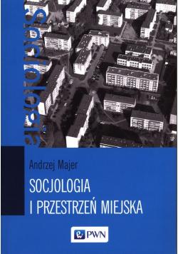 Socjologia i przestrzeń miejska