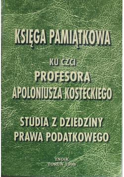Księga Pamiątkowa ku czci Profesora Apoloniusza Kosteckiego