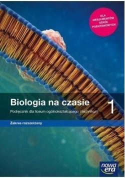 Biologia na czasie 1 Podręcznik dla liceum ogólnokształcącego zakres rozszerzony