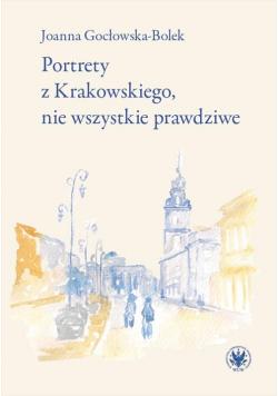 Portrety z Krakowskiego, nie wszystkie prawdziwe