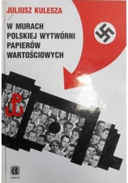 W murach polskiej wytwórni papierów wartościowych Autograf autora