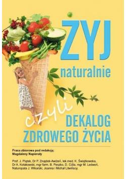 Żyj naturalnie, czyli dekalog zdrowego życia