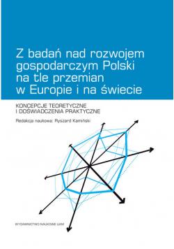 Z badań nad rozwojem gospodarczym Polski na tle przemian w Europie i na świecie
