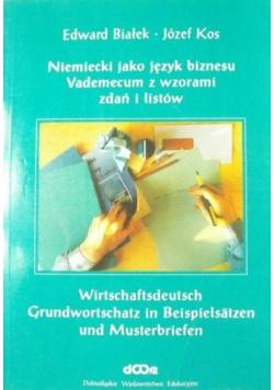 Niemiecki jako język biznesu Vademecum z wzorami zdań i listów