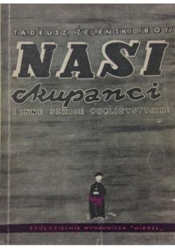 Nasi Okupanci i inne szkice publicystyczne 1946 r