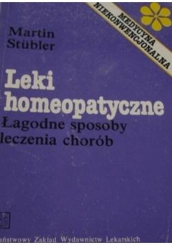 Leki homeopatyczne Łagodne sposoby leczenia chorób