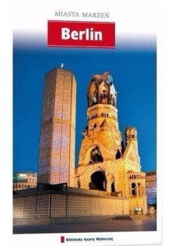 Miasta marzeń Berlin