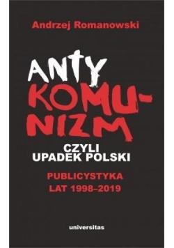 Antykomunizm, czyli upadek Polski