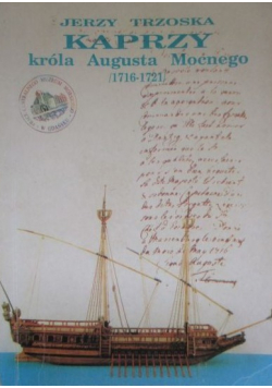 Kaprzy króla Augusta Mocnego 1716 - 1721