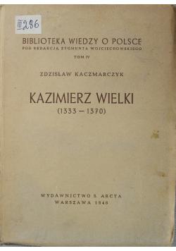 Kazimierz Wielki 1333 1370 1948 r