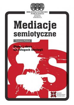 Mediacje semiotyczne. Słowo i obraz na usługach...