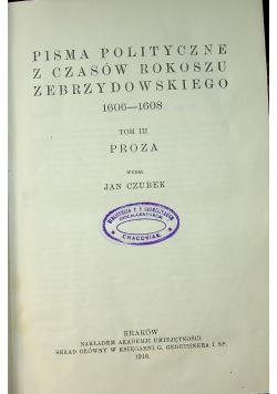 Pisma Polityczne z czasów Rokoszu Zebrzydowskiego  tom III 1918 r