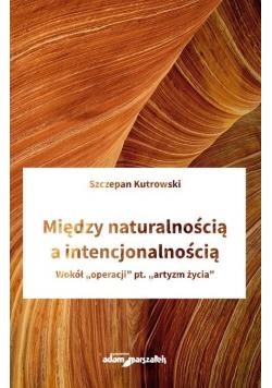 Między naturalnością a intencjonalnością