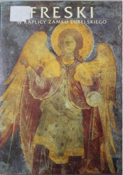 Freski w Kaplicy Zamku Lubelskiego