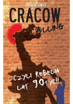 Cracow calling czyli rebelia lat 90-tych