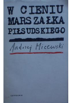 W cieniu marszałka Piłsudskiego