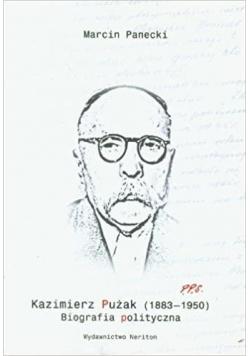 Kazimierz Pużak (18831950). Biografia polityczna