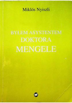Byłem asystentem doktora Mengele