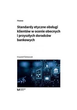 Standardy etyczne obsługi klientów w ocenie..