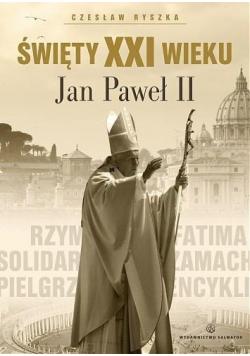 Święty XXI wieku Jan Paweł II