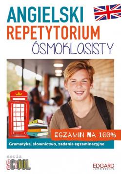 Angielski Repetytorium ósmoklasisty. Egzamin na 100%