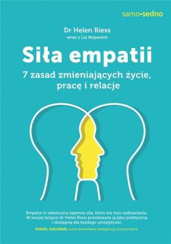 Siła empatii. 7 zasad zmieniających życie, pracę..