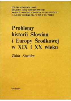 Problemy historii Słowian i Europy Środkowej w XIX i XX wieku