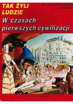 Tak żyli ludzie W czasach pierwszych cywilizacji