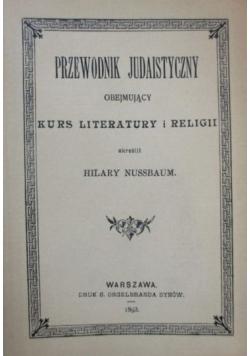 Przewodnik Judaistyczny obejmujący kurs literatury i religii  Reprint z 1893 r.