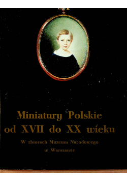Miniatury polskie od XVII do XX wieku