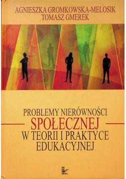 Problemy nierówności społecznej w teorii i praktyce edukacyjnej