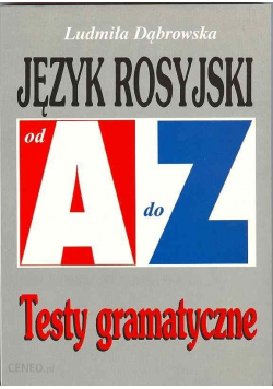 Język rosyjski od a do z Testy gramatyczne