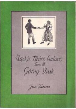 Śląskie tańce ludowe Tom III Górny Śląsk